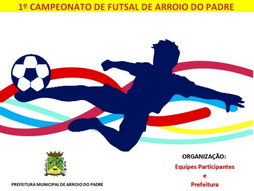 1º Campeonato Municipal de Futsal do Arroio do Padre.